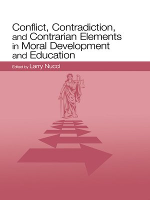 cover image of Conflict, Contradiction, and Contrarian Elements in Moral Development and Education