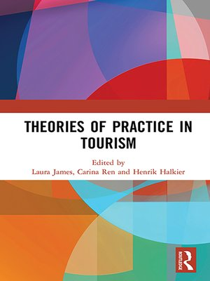 cover image of Theories of Practice in Tourism