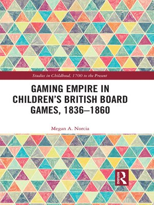 cover image of Gaming Empire in Children's British Board Games, 1836-1860
