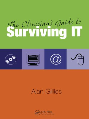 cover image of The Clinician's Guide to Surviving IT