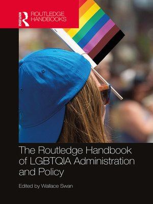 cover image of The Routledge Handbook of LGBTQIA Administration and Policy