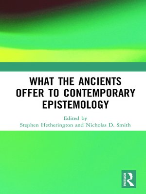 cover image of What the Ancients Offer to Contemporary Epistemology