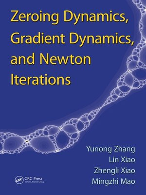 cover image of Zeroing Dynamics, Gradient Dynamics, and Newton Iterations