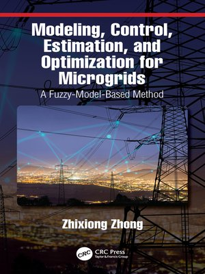 cover image of Modeling, Control, Estimation, and Optimization for Microgrids
