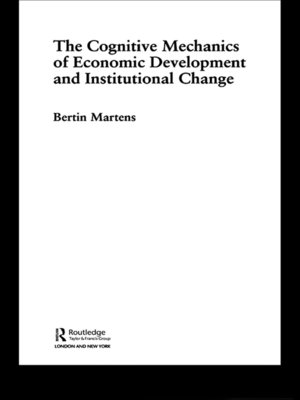 cover image of The Cognitive Mechanics of Economic Development and Institutional Change