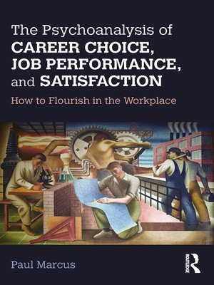 cover image of The Psychoanalysis of Career Choice, Job Performance, and Satisfaction