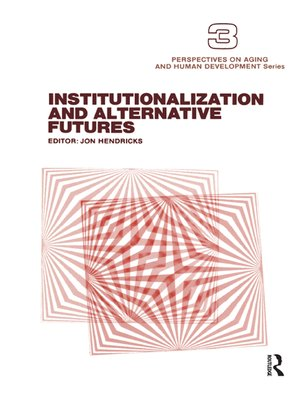 cover image of Institutionalization and Alternative Futures