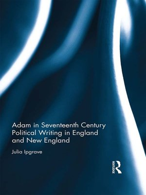 cover image of Adam in Seventeenth Century Political Writing in England and New England