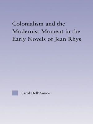 cover image of Colonialism and the Modernist Moment in the Early Novels of Jean Rhys