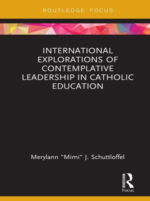cover image of International Explorations of Contemplative Leadership in Catholic Education