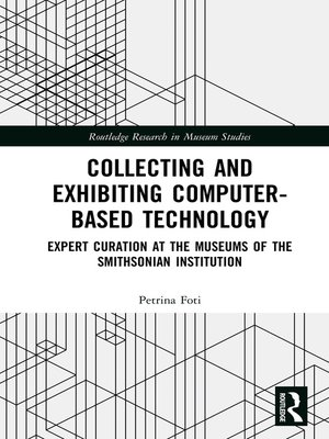 cover image of Collecting and Exhibiting Computer-Based Technology