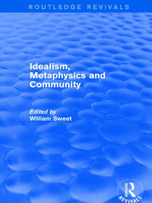 cover image of Idealism, Metaphysics and Community