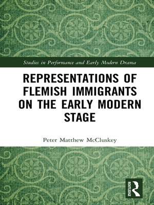cover image of Representations of Flemish Immigrants on the Early Modern Stage