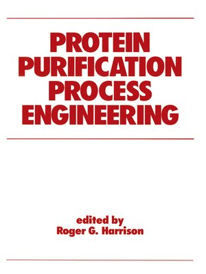 cover image of Protein Purification Process Engineering