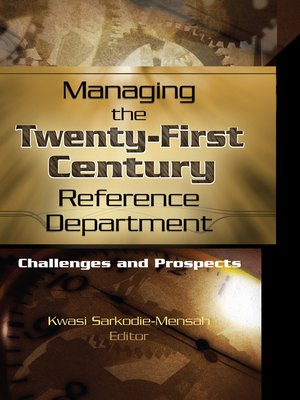 cover image of Managing the Twenty-First Century Reference Department