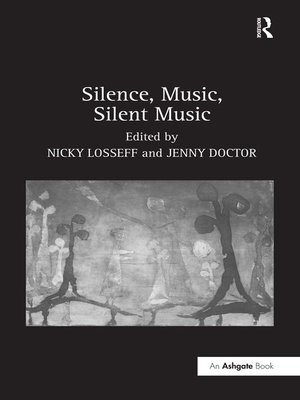 cover image of Silence, Music, Silent Music