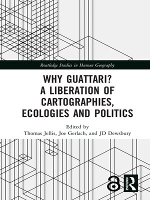 cover image of Why Guattari? a Liberation of Cartographies, Ecologies and Politics