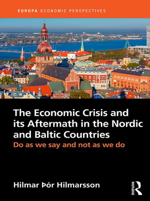 cover image of The Economic Crisis and its Aftermath in the Nordic and Baltic Countries