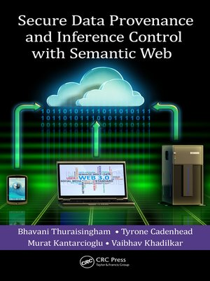 cover image of Secure Data Provenance and Inference Control with Semantic Web