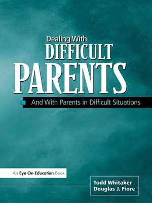 cover image of Dealing with Difficult Parents