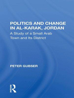 cover image of Politics and Change In Al-karak, Jordan