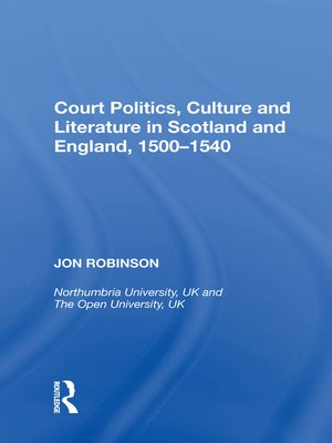 cover image of Court Politics, Culture and Literature in Scotland and England, 1500-1540