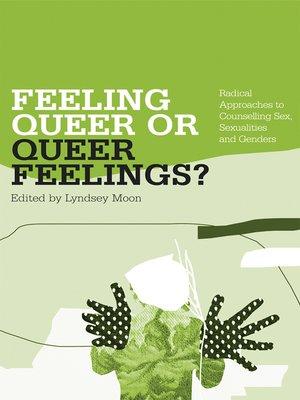 cover image of Feeling Queer or Queer Feelings?