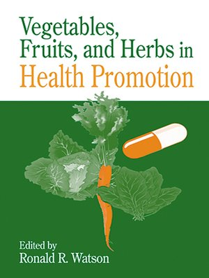 cover image of Vegetables, Fruits, and Herbs in Health Promotion
