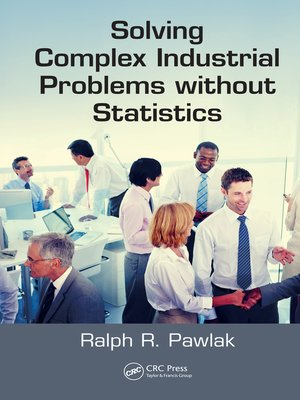 cover image of Solving Complex Industrial Problems without Statistics