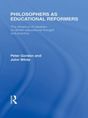 cover image of Philosophers as Educational Reformers (International Library of the Philosophy of Education Volume 10)