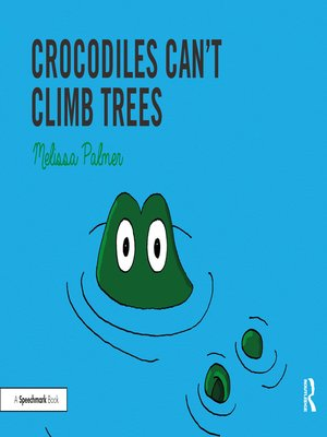 cover image of Crocodiles Can't Climb Trees