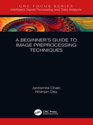 cover image of A Beginner's Guide to Image Preprocessing Techniques