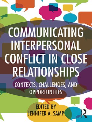 cover image of Communicating Interpersonal Conflict in Close Relationships
