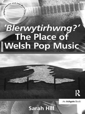 cover image of 'Blerwytirhwng?' the Place of Welsh Pop Music