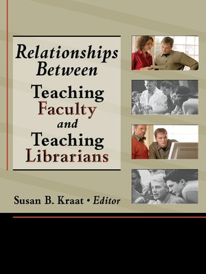 cover image of Relationships Between Teaching Faculty and Teaching Librarians