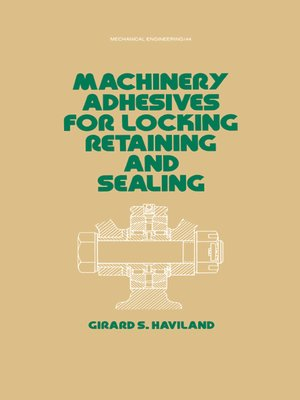 cover image of Machinery Adhesives for Locking, Retaining, and Sealing