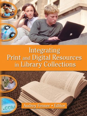 cover image of Integrating Print and Digital Resources in Library Collections