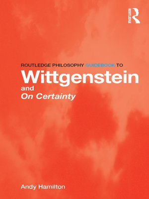 cover image of Routledge Philosophy GuideBook to Wittgenstein and On Certainty