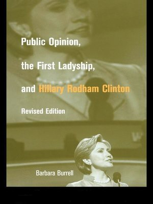 cover image of Public Opinion, the First Ladyship, and Hillary Rodham Clinton