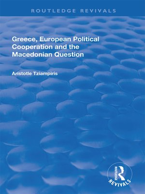 cover image of Greece, European Political Cooperation and the Macedonian Question
