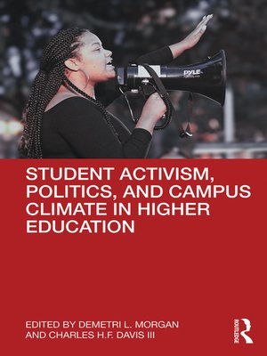 cover image of Student Activism, Politics, and Campus Climate in Higher Education