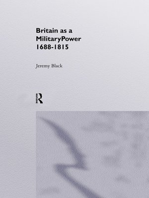 cover image of Britain As a Military Power, 1688-1815