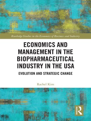 cover image of Economics and Management in the Biopharmaceutical Industry in the USA
