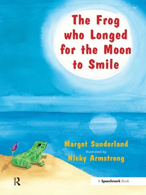 cover image of The Frog Who Longed for the Moon to Smile
