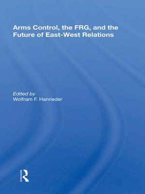 cover image of Arms Control, the Frg, and the Future of East-west Relations