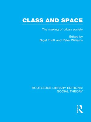 cover image of Class and Space (RLE Social Theory)