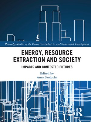 cover image of Energy, Resource Extraction and Society