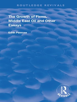 cover image of The Growth of Firms, Middle East Oil and Other Essays