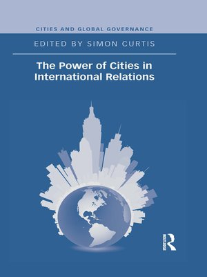 cover image of The Power of Cities in International Relations