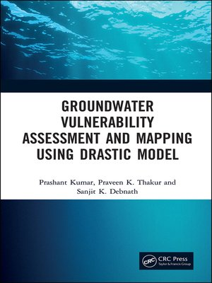cover image of Groundwater Vulnerability Assessment and Mapping using DRASTIC Model